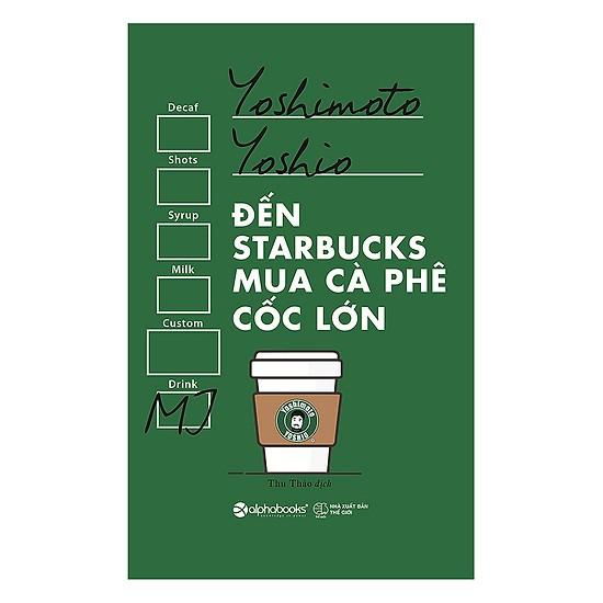 Review chi tiết sách đến starbucks mua cà phê cốc lớn