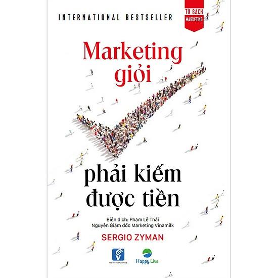 Marketing giỏi phải kiếm được tiền - top sách hay