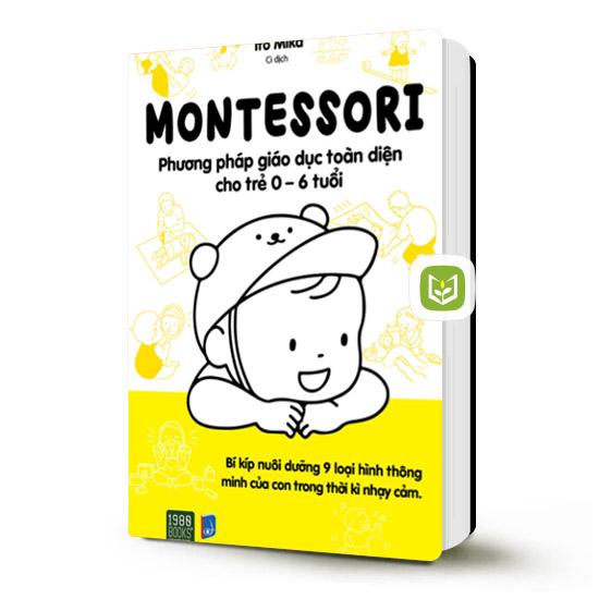 Sách hay Montessori - Phương pháp giáo dục toàn diện cho trẻ 0-6 tuổi