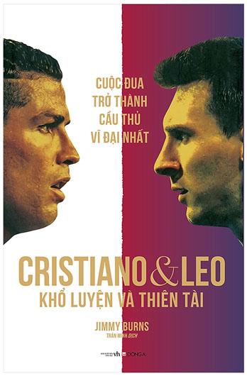 Sách hay tạo động lực 2020 - Cristiano Và Leo - Khổ Luyện Và Thiên tài - Cuộc Đua Trở Thành Cầu Thủ Vĩ Đại Nhất