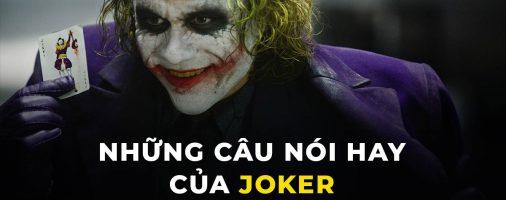 Những câu nói hay cửa Joker   top câu nói bất hủ