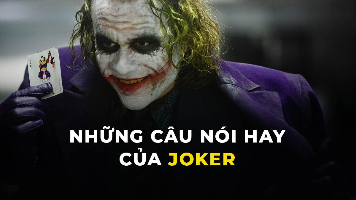 Những câu nói hay cửa Joker | top câu nói bất hủ