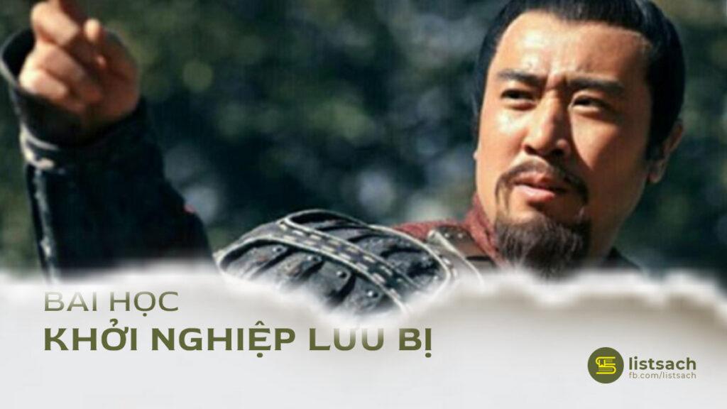 Bài học khởi nghiệp hay từ Lưu Bị
