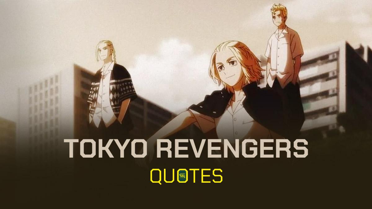Best Inspirational Tokyo Revengers Quotes | listsach