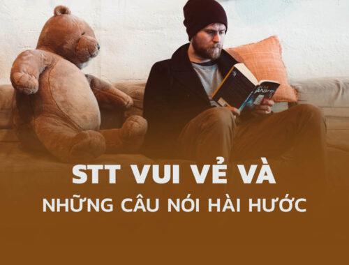 STT vui - Những câu nói vui vẻ, hài hước khó đỡ và cap ngắn hay