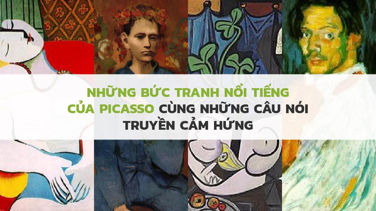 Tranh Picasso và những câu nói hay truyền cảm hứng tạo động lực